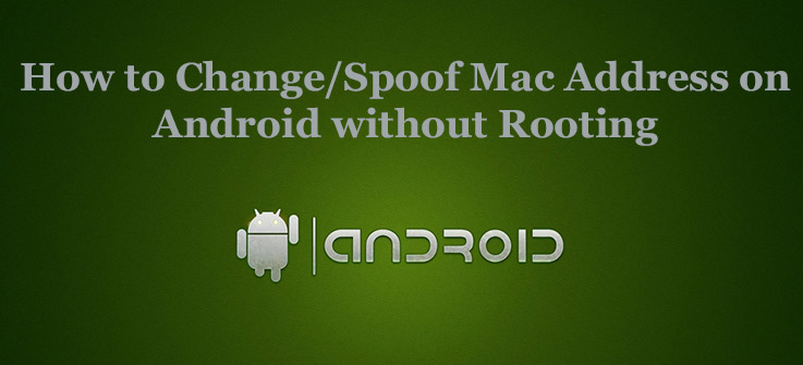 change mac address iphone how to change spoof mac address on android without rooting 13774